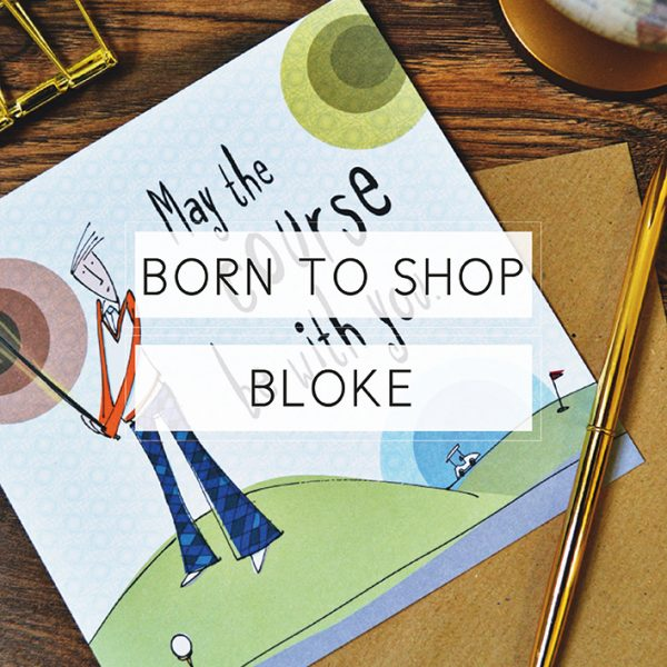 Born To Shop Bloke